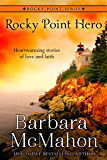 Rocky Point Hero (Rocky Point Series Book 4)