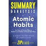 Summary & Analysis of Atomic Habits: An Easy & Proven Way to Build Good Habits & Break Bad Ones | A Guide to the Book by Jame