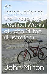 An Introduction to the Prose and Poetical Works of John Milton (Illustrated) Kindle Edition