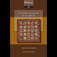 Historia mínima. La cultura mexicana en el siglo XX