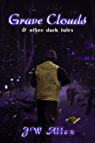Grave Clouds: & Other Dark Tales