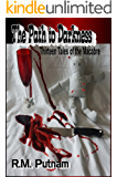 The Path to Darkness: Thirteen Tales of the Macabre