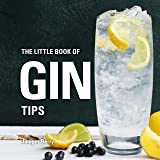 The Little Book of Gin Tips (Little Books of Tips)
