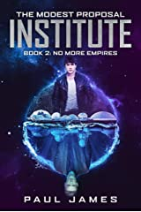 The Modest Proposal Institute: A YA Dystopian Thriller Kindle Edition