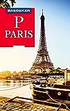 Baedeker Reiseführer Paris: mit Downloads aller Karten und Grafiken (Baedeker Reiseführer E-Book) (German Edition)