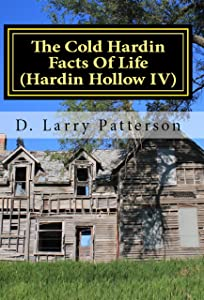 The Cold Hardin Facts Of Life: Hardin Hollow IV