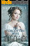 The Forgotten Wife: A Regency Romance (A Forbidden Love Novella Series Book 3)