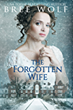 The Forgotten Wife: A Regency Romance (A Forbidden Love Novella Series Book 3) (English Edition)