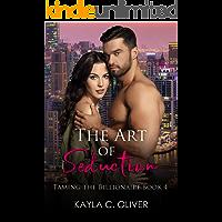 The Art of Seduction (Taming the Billionaire Book 4) (English Edition)