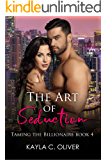 The Art of Seduction (Taming the Billionaire Book 4)