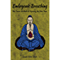 Embryonic Breathing: The Taoist Method of Opening the Dan Tian