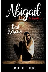 ABIGAIL- Real Rescue: full of twists and turns (romance  fiction book Book 1)