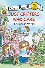 Little Critter: Just Critters Who Care (My First I Can Read) Kindle Edition