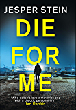 Die For Me: the dark, gripping thriller that will have you hooked