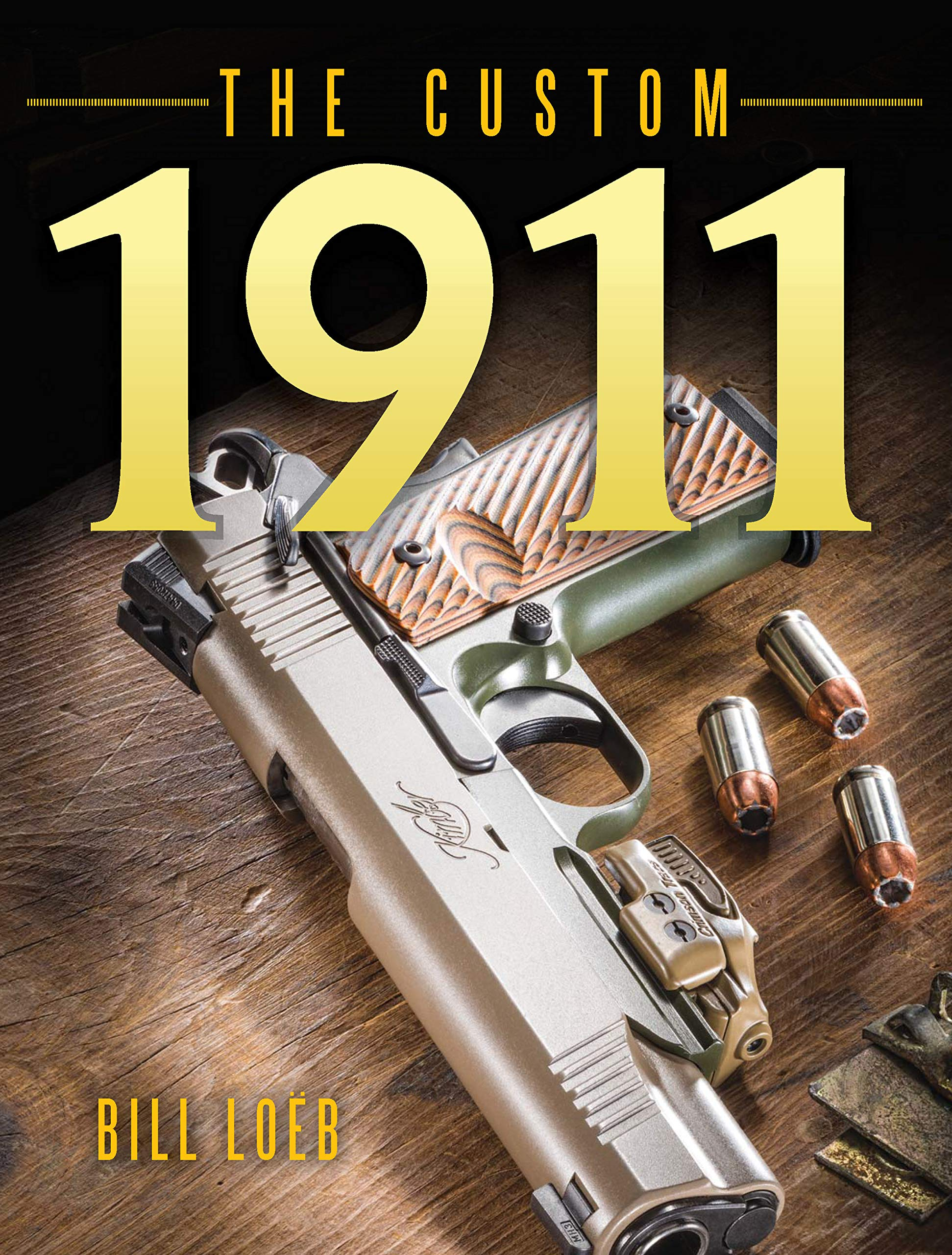 Amazon com: The Custom 1911 (0074962017253): Bill Loeb: Books
