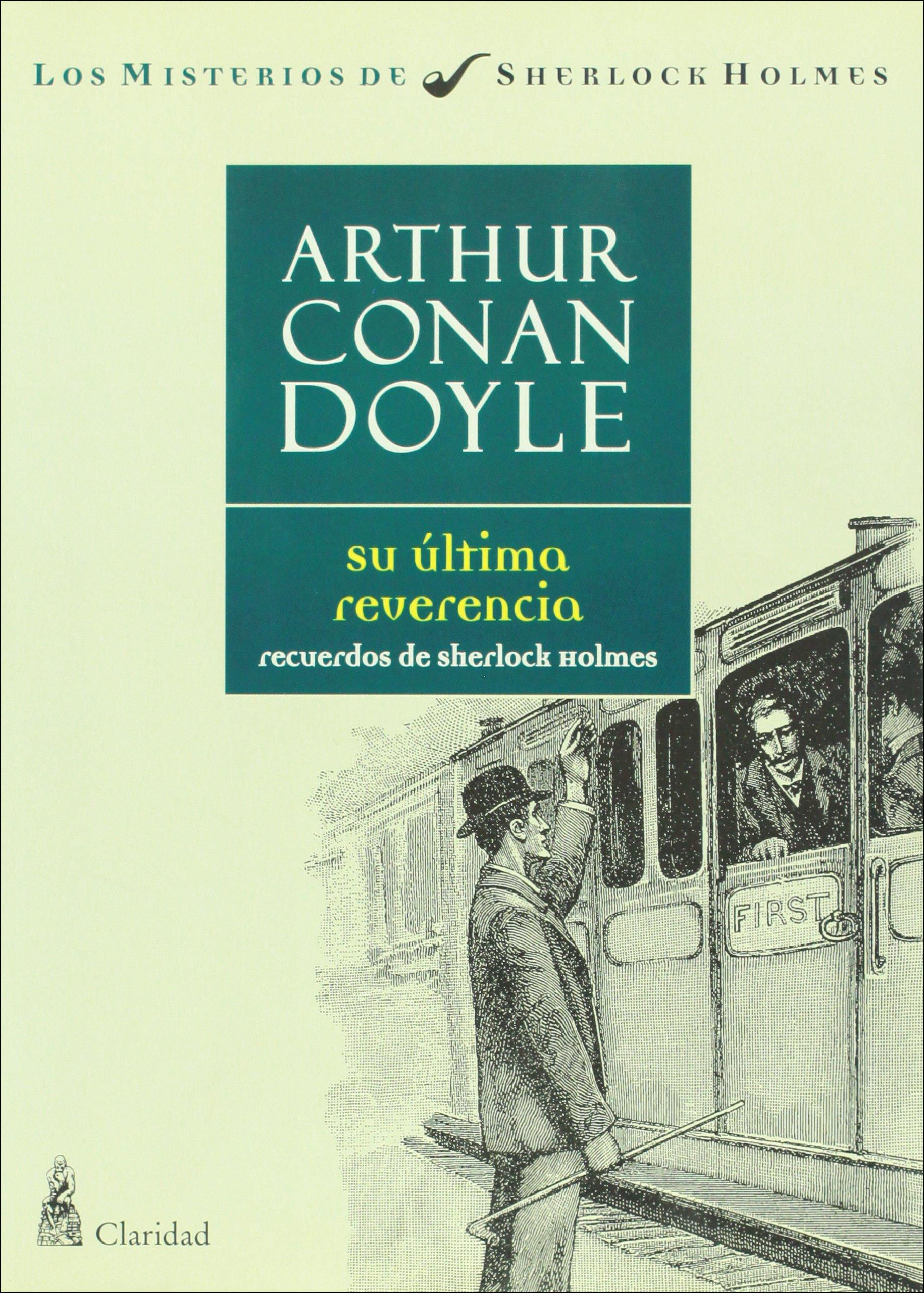 Su ultima reverencia. Recuerdos de Sherlock Holmes (Spanish Edition): Arthur Conan Doyle: 9789506201678: Amazon.com: Books