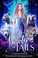 Winter Tails: A Limited Edition Winter Shifters Collection Kindle Edition