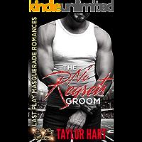 The No Regrets Groom: (The Brady Brother Romances) Last Play Masquerade Romances Book 1