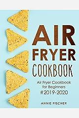 Air Fryer Cookbook: Air Fryer Cookbook for Beginners #2019-2020 Kindle Edition