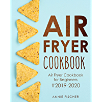 Air Fryer Cookbook: Air Fryer Cookbook for Beginners #2019-2020 (English Edition)