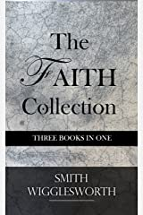 The Faith Collection: Three Books in One Kindle Edition