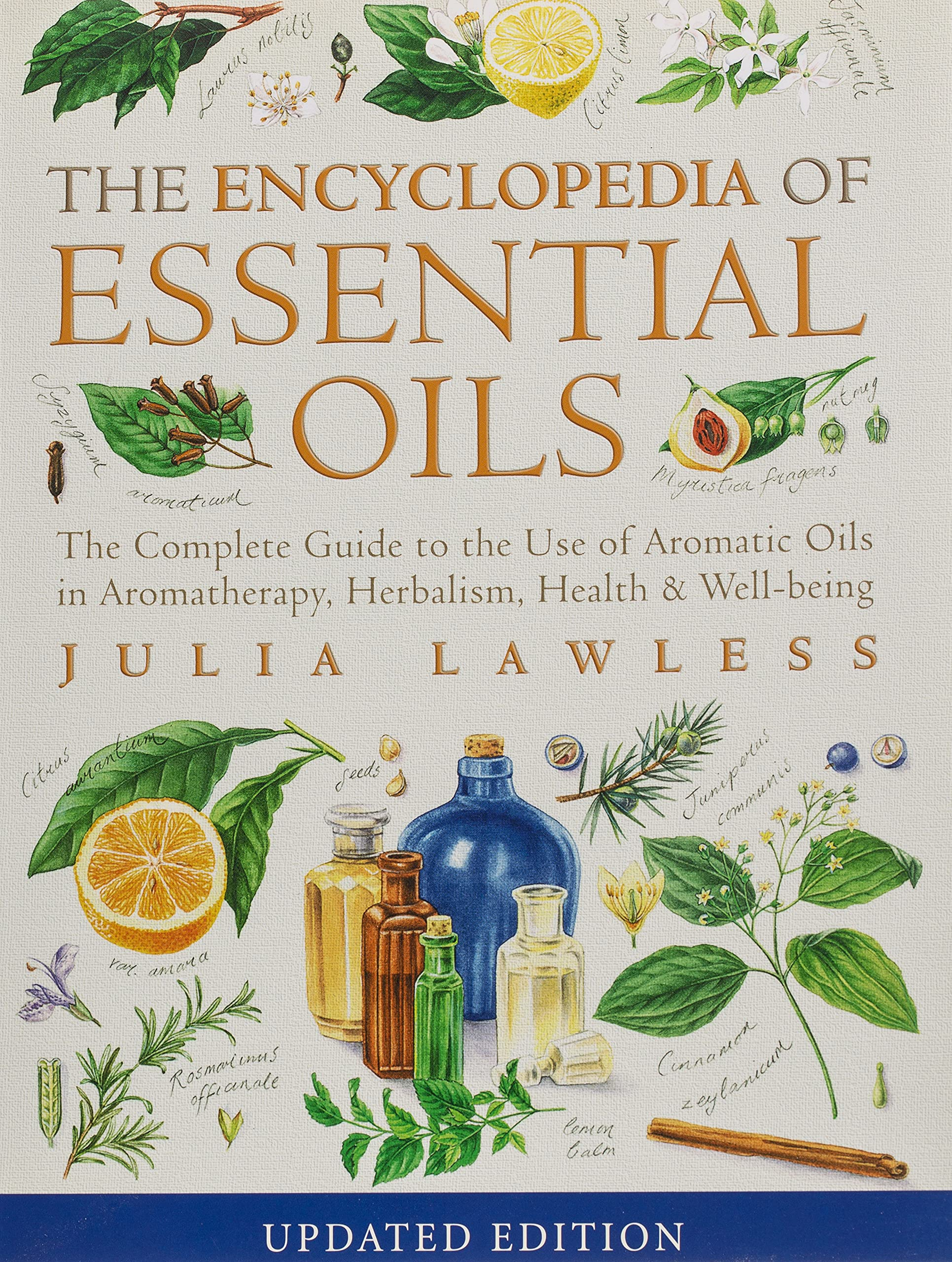 Encyclopedia of Essential Oils The complete guide to the use of ...