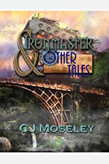 Ironmaster & Other Tales Kindle Edition