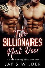 Two Billionaires Next Door: A Dark Bad Boy MFM Romance Kindle Edition