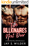 Two Billionaires Next Door: A Dark Bad Boy MFM Romance