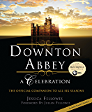 Downton Abbey - A Celebration: The Official Companion to All Six Seasons (The World of Downton Abbey) (English Edition)