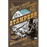 Stampede: Gold Fever and Disaster in the Klondike