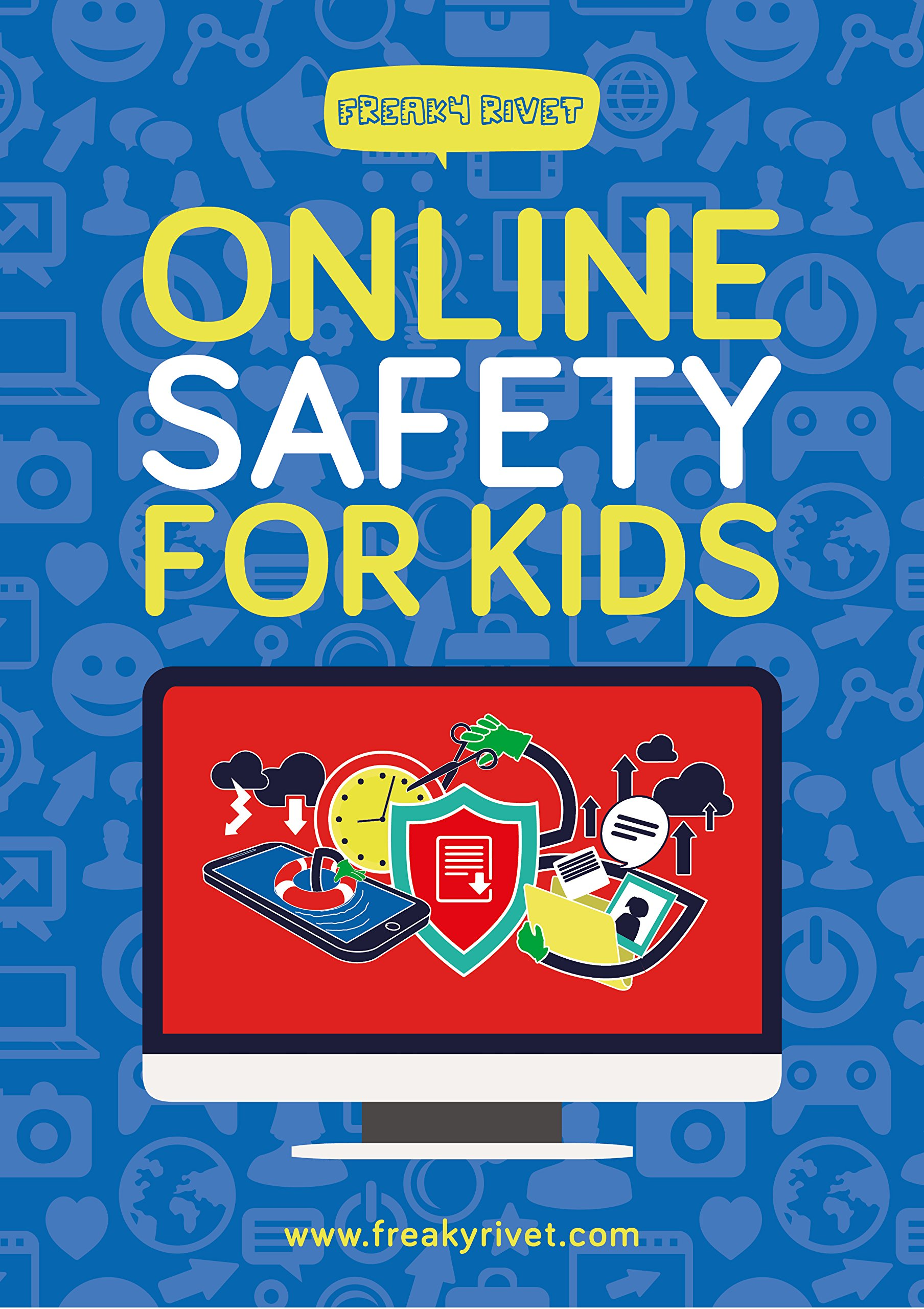 Online Safety for Kids (Freaky Rivet's Kids Activities Book 1) (English Edition)