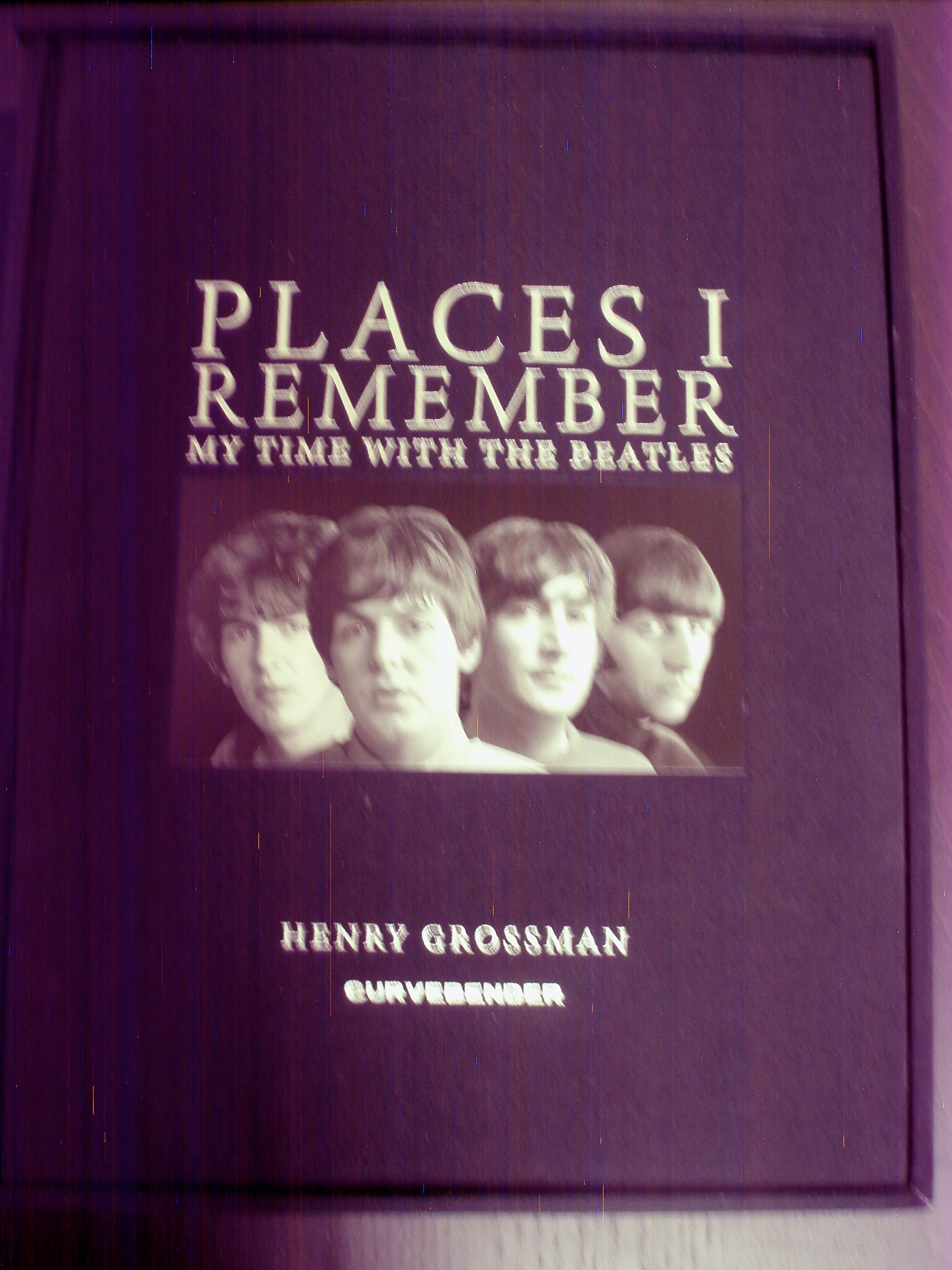Read Online Places I Remember: My Time with the Beatles by Henry Grossman (2012-05-03) ebook