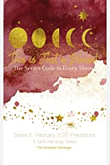 This is Just a Phase! The Secret Code to Every Moon (Tarot-Astrology Series II:  February 2020 Predictions Book 2) Kindle Edition