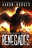 Renegades (The Praegressus Project Book 2)
