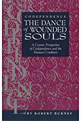 """Codependence: The Dance of Wounded Souls : """"A Cosmic Perspective of Codependence and the Human Condition"""" (Wounded Souls Trilogy Book 1) Kindle Edition"""