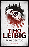 Fang den Tod: Thriller (Goldmann und Brandner 5) (German Edition)