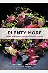 Plenty More: Vibrant Vegetable Cooking from London's Ottolenghi [A Cookbook] Kindle Edition