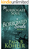 The Surrogate Soul: Borrowed Souls: Book 7