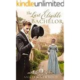 The Last Eligible Bachelor: A Regency Romance (Seasons of Change Book 3)