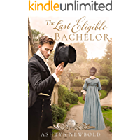 The Last Eligible Bachelor: A Regency Romance (Seasons of Change Book 3)