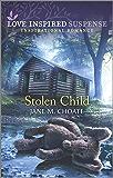 Stolen Child (Love Inspired Suspense)