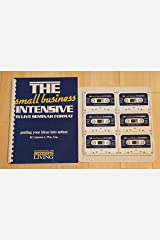 The Small Business Intensive: Workbook and Course Materials - 6 Audio Tapes Hardcover
