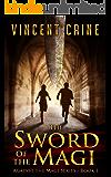 The Sword of the Magi: A thriller novel (Against the Magi Book 1)