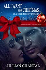 All I Want for Christmas is a One Night Stand Kindle Edition