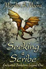 Seeking a Scribe: Enchanted Bookstore Legend One (an Epic Fantasy Romance) (Enchanted Bookstore Legends Book 1) Kindle Edition