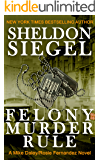 Felony Murder Rule (Mike Daley/Rosie Fernandez Legal Thriller Book 8)