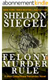 Felony Murder Rule (Mike Daley/Rosie Fernandez Legal Thriller Book 8) (English Edition)
