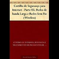 Cartilha de Segurança para Internet - Parte 05: Redes de banda Larga e Redes Sem Fio (Wireless)