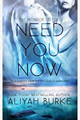 Need You Now (The Monroe Sisters Book 1) Kindle Edition
